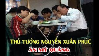 """Đi ăn trưa vô tình gặp Quán Mỳ Quảng """"Ruột"""" của Thủ Tướng Nguyễn Xuân Phúc hay ăn"""