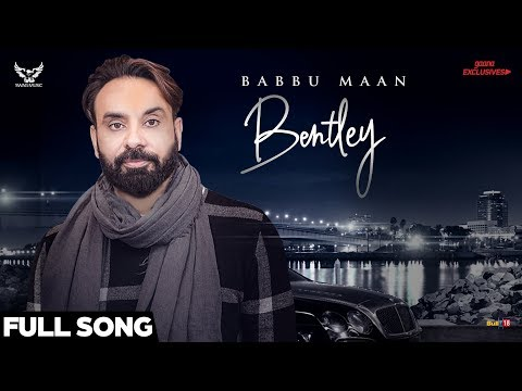 Babbu Maan - Bentley (Full Song) | Ik C Pagal | New Punjabi Songs 2018
