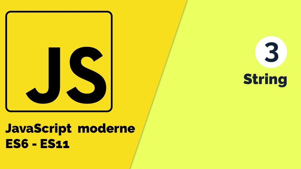 JavaScript Moderne - Le type de variable String (Déclaration et affectation)