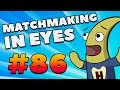 CS:GO - MatchMaking in Eyes #86