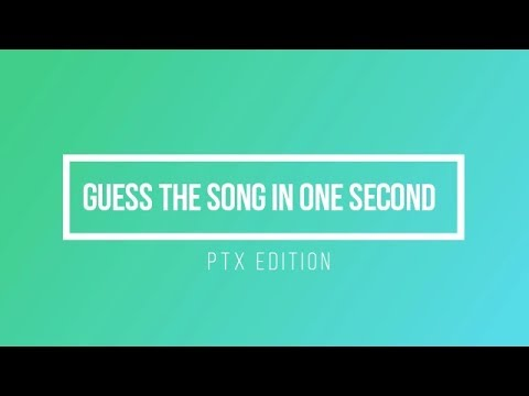 Guess The Song In One Second | PTX Edition
