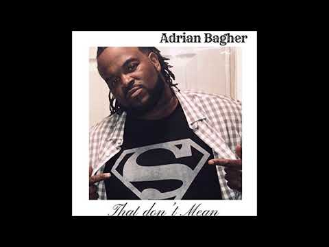 Adrian Bagher  - That Don't Mean