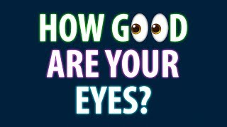 Cool Vision Test: How Sharp Are Your Eyes?