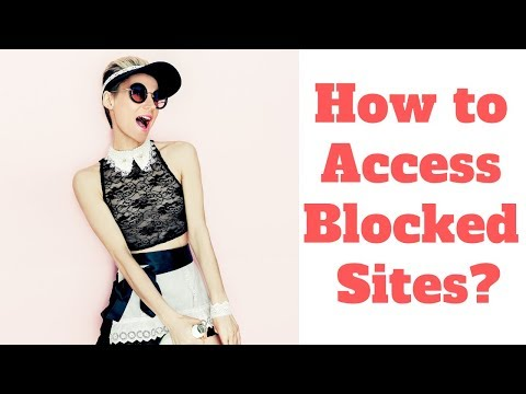 How To Access Blocked Websites In Your Country?