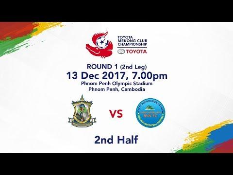 TMCC 2017 Round 1 (2nd Leg) - Boeung Ket FC (Cambodia) vs Sanna Khanh Hoa BVN FC (Vietnam)-2nd Half