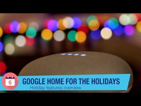 Google Home for the Holidays 2017