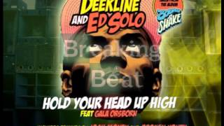 DEEKLINE & ED SOLO - HOLD YOUR HEAD UP HIGH (2013 MIX) [PART 3]