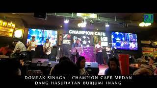 DANG HASUHATAN BURJUMI INANG (LIVE) DOMPAK SINAGA - CHAMPION CAFE
