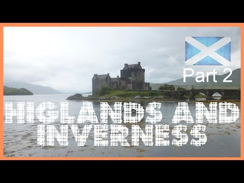 Fab Does// Scotland | The Highlands and Inverness