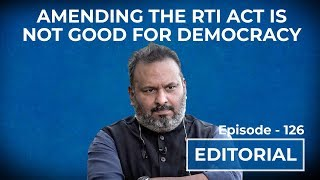 Editorial with Sujit Nair: Amending the RTI Act is not good for democracy