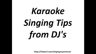 Karaoke Singing Tips from DJs - 5 Super Tips to Be a Hit!
