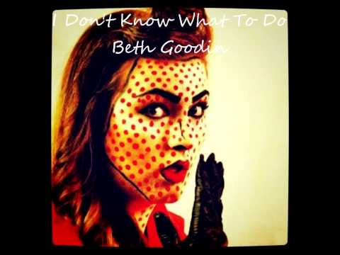 I Don't Know What To Do - Scarlett Johansson & Pete Yorn Cover - Beth Goodin