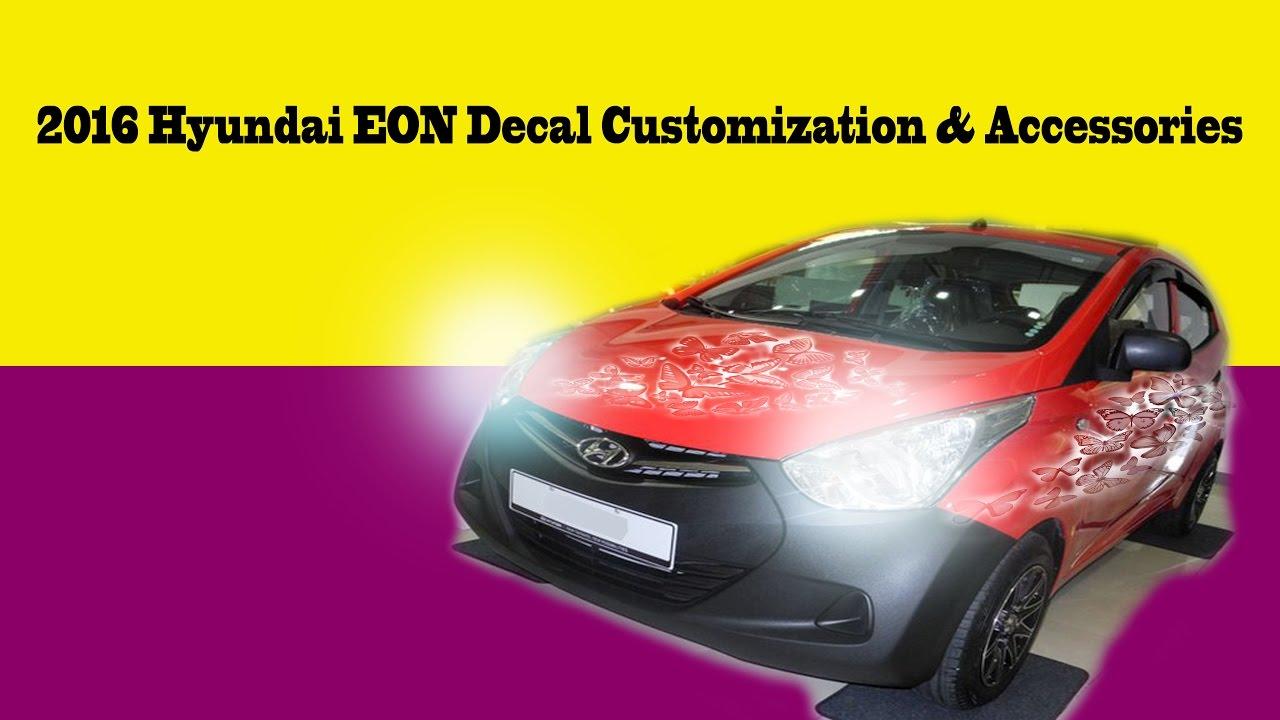 2016 Hyundai Eon Decal Customization Hyundai Eon Accessories Youtube