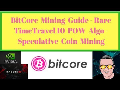 BitCore Mining Guide - Rare TimeTravel10 POW Algo - Speculative Coin Mining
