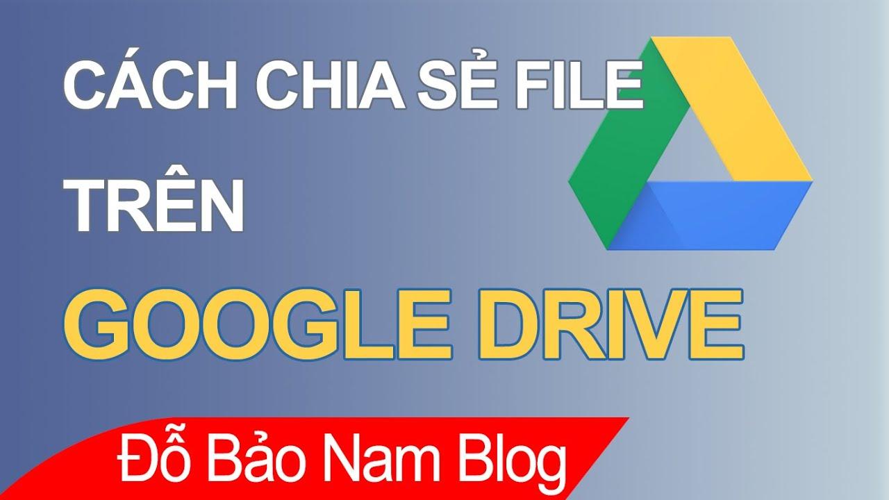 Cách chia sẻ file trên Google Drive và cách phân quyền khi chia sẻ