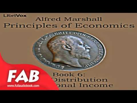 Principles of Economics, Book 6 The Distribution of National Income Full Audiobook