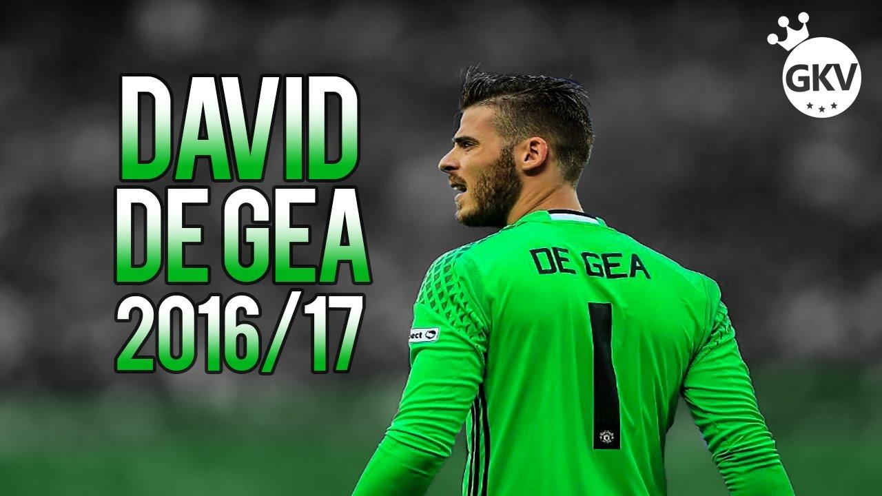 David De Gea 2016 2017 ○ HD