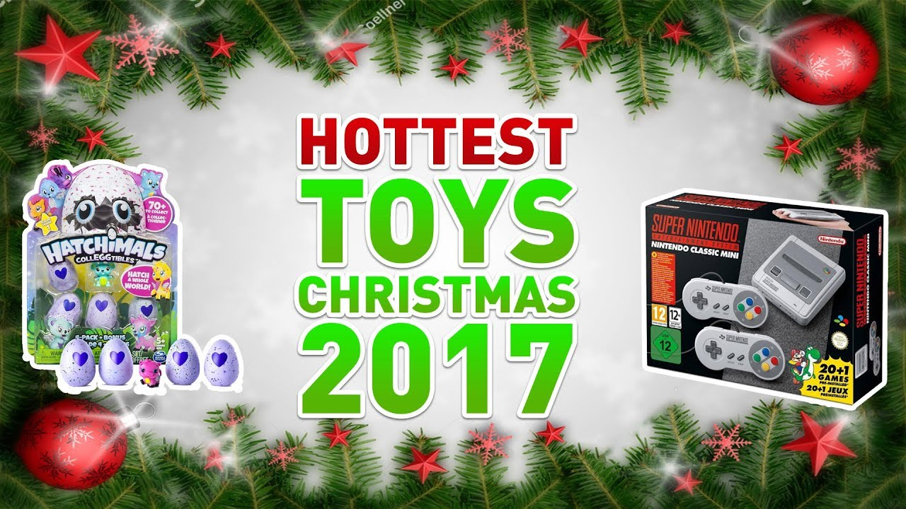 top toys for christmas 2017