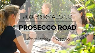 Discover King Valley's world renowned Prosecco Road