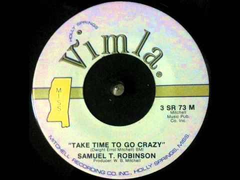 "Samuel T. Robinson ~ ""Take Time To Go Crazy"""