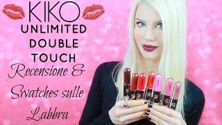 Kiko Unlimited Double Touch | SWATCH sulle labbra e RECENSIONE