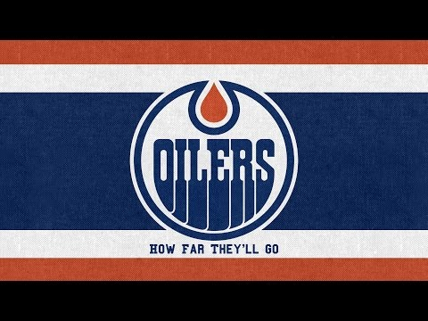 How Far They'll Go Edmonton Oilers 2017 Playoffs Song
