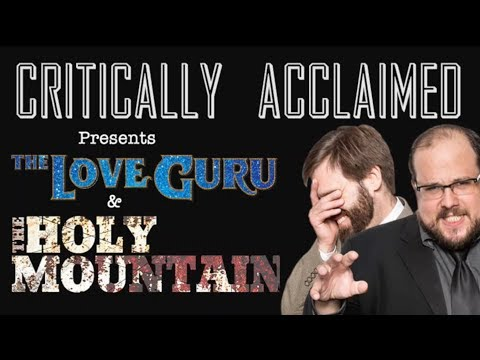 Critically Acclaimed #17: The Love Guru and The Holy Mountain