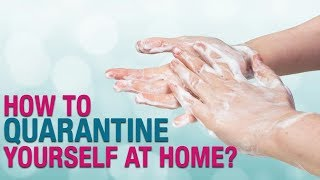 How to quarantine yourself at home?
