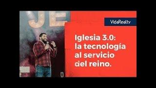 Iglesia 3.0: Usamos la tecnología al servicio del reino. | Ruta 357 | Pastor Jorge Diéguez