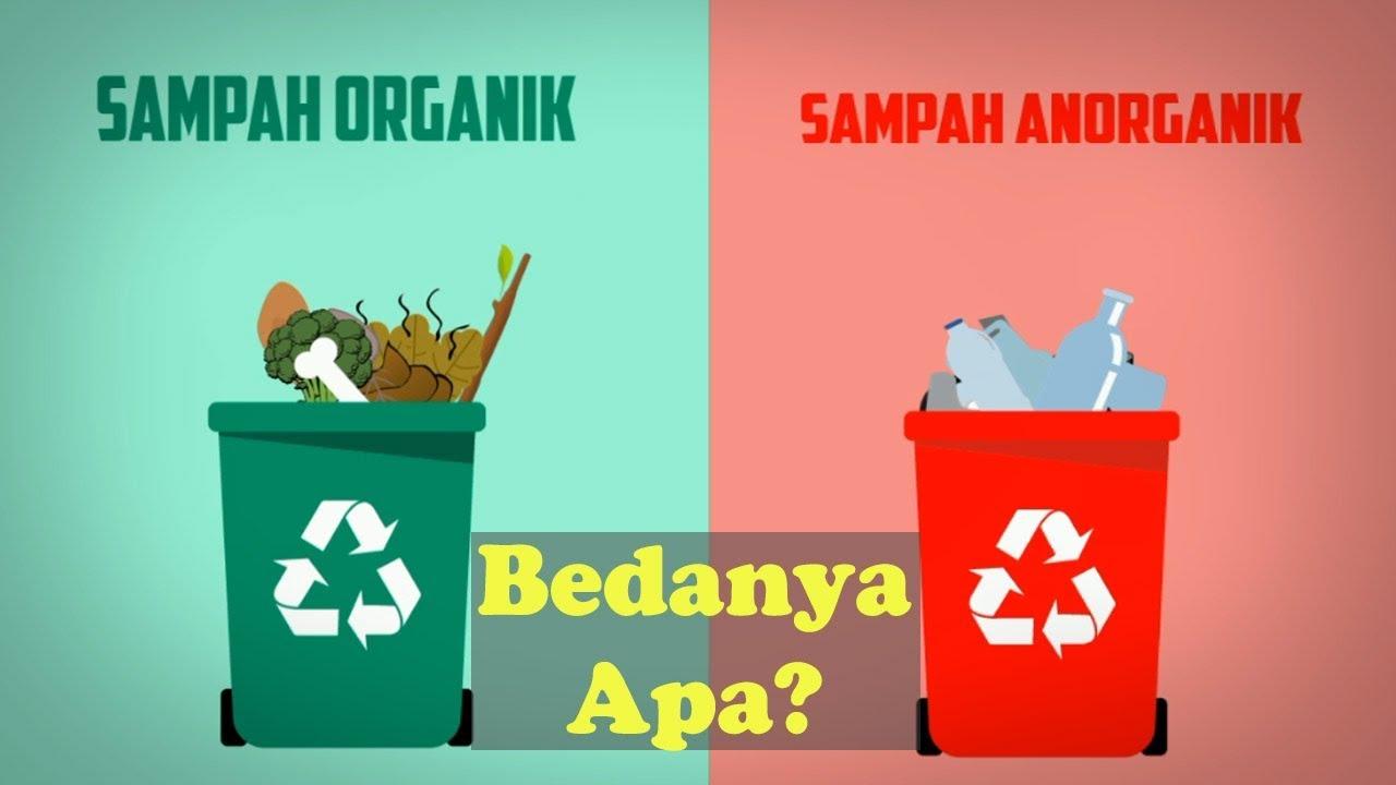 Sampah Organik Dan Sampah Anorganik Bedanya Apa Sih Youtube