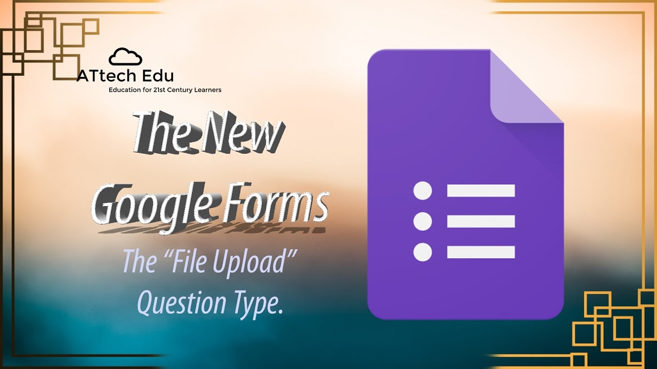 The New Google Forms - Add File Question Type - Adding files ...