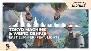 Tokyo Machine & Weird Genius - Last Summer (feat. Lights) [Monstercat Release]