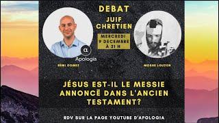 DEBAT // Remi vs Moshe Louzon // Jésus est-il le Messie annoncé dans l'Ancien Testament ?
