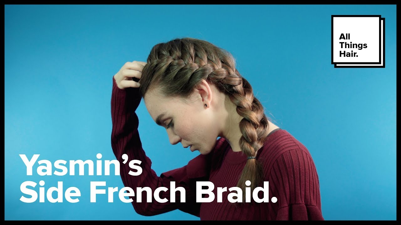 How To Do A Side French Braid All Things Hair Youtube