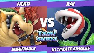 TAMISUMA 175 Semifinals - Hero (Bowser) Vs. Rai (Piranha Plant) Smash Ultimate SSBU