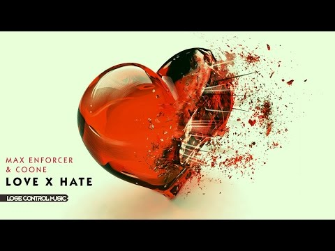 Max Enforcer & Coone - LOVE x HATE