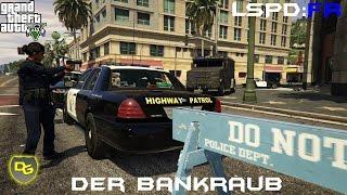 GTA 5 LSPD:FR #27 - Der Bankraub - Deutsch - Grand Theft Auto 5 LSPD First Response