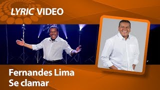 Fernandes Lima – Se clamar [ LYRIC VIDEO ]