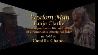 "Banjo Clarke, ""Wisdom Man"" - Aboriginal Elder"