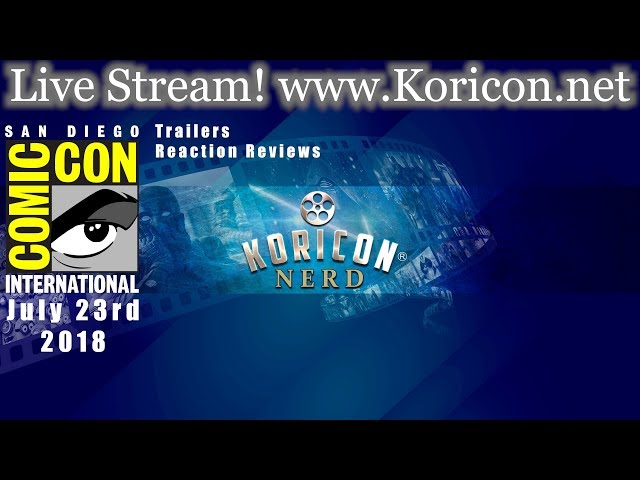 🔴🎥  Nerd SDCC Trailers - Reaction Reviews Live Stream! July 23rd, 2018 (Re-Upload)