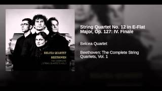 String Quartet No. 12 in E-Flat Major, Op. 127: IV. Finale