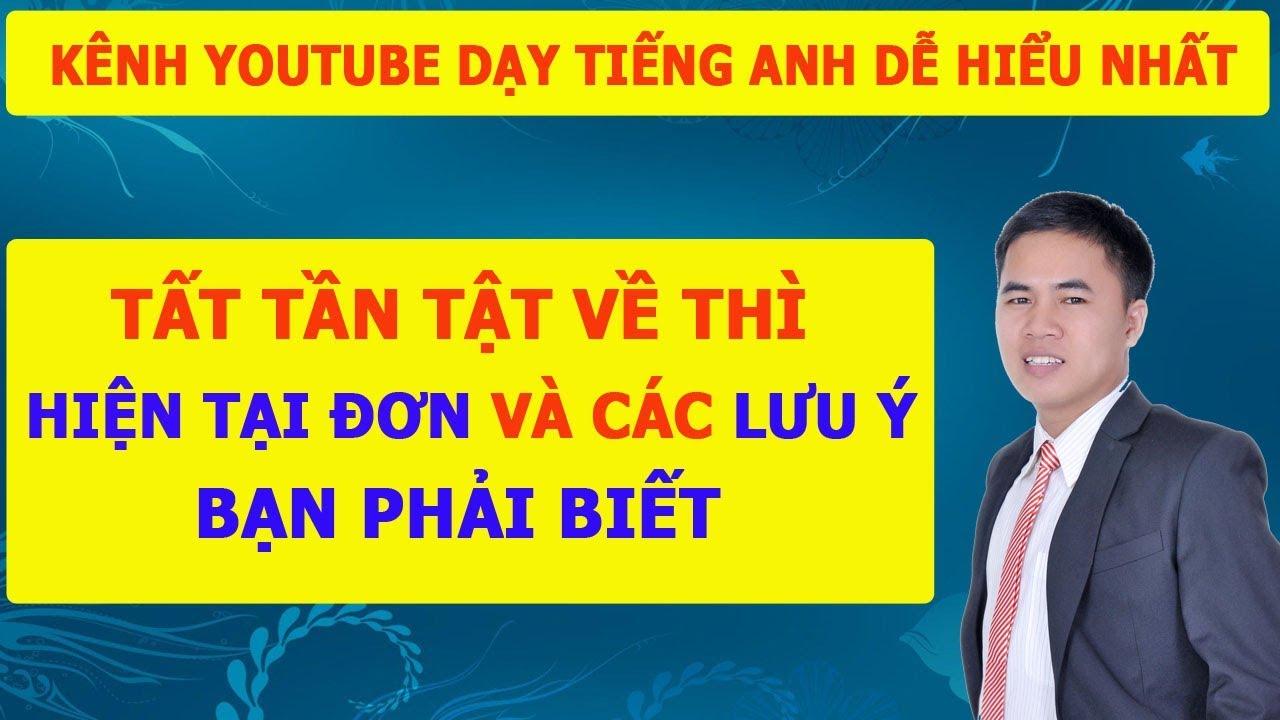 Thì Hiện Tại Đơn – Tất Tần Tật Về Hien Tai Don và Bài Tập Thì Hiện Tại Đơn -Thi Tieng Anh