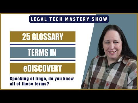 25 Glossary Terms in Litigation Support/eDiscovery S02E01
