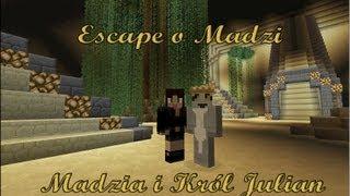 Król Julian & Madzik89 -Minecraft Escape [Kali]