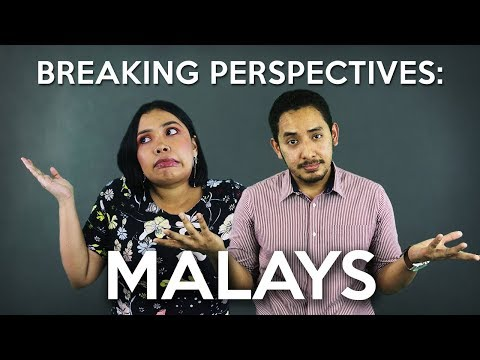 Breaking Perspectives in Malaysia: Malays