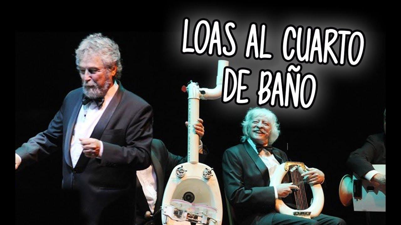 Loas al cuarto de BAÑO (Obra sanitaria) · Les Luthiers ...