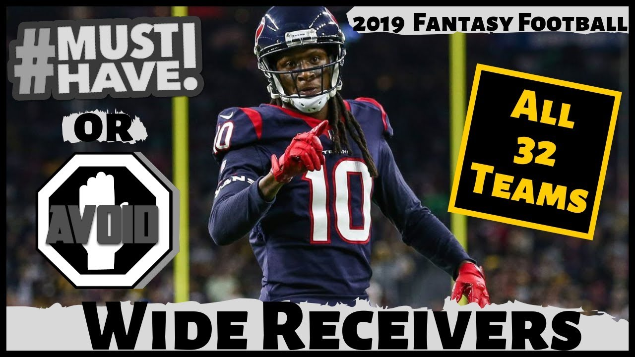 2019 Fantasy Football Rankings - Must Own or Avoid Wide Receivers - Draft Day Strategy