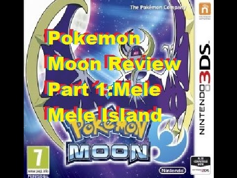 Pokemon Moon Review Part 1: Mele Mele Island