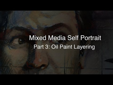 Mixed Media Self Portrait: Part 3 Oil Paint Finishing Layer