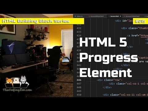 HTML 5 Progress Bar Element - HTML Building Blocks Lesson 15
